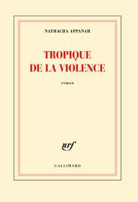 Tropique de la violence_chronique littéraire